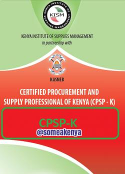 CERTIFIED PROCUREMENT AND SUPPLY PROFESSIONAL OF KENYA (CPSP-K), PART I, Organizational Environment, Procurement of Goods, Services and Works, Procurement Planning, Supply Chain Management Information Systems, Contract Law and Negotiation, Finance for Procurement, CERTIFIED PROCUREMENT AND SUPPLY PROFESSIONAL OF KENYA, PART II, Supply Chain Management for SMEs, Procurement Costing and Budgeting, Procurement of Consultancy Services, Procurement, Audit and Risk Management, Quantitative Techniques, Category Management, CERTIFIED PROCUREMENT AND SUPPLY PROFESSIONAL OF KENYA, PART III, Sustainable Procurement, International Procurement, Logistics and Inventory Management, Research in Procurement, Operations Management, CERTIFIED PROCUREMENT AND SUPPLY PROFESSIONAL OF KENYA, PART IV, Procurement Governance, Strategic Supply Chain Management, Procurement Leadership, Project Management, Public Private Partnerships (PPPs), Research Project in Procurement, and Supply