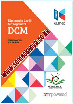 DCM notes, DCM Revision kits, Diploma in Credit Management, lEVEL I, Fundamentals of Credit Management, Introduction to Commercial Law, Entrepreneurship and Communication, Information Communication Technology, Entrepreneurship and Communication, Information Communication Technology, LEVEL II, Credit Management, Principles of Management, Business Mathematics and Statistics, Law Governing Credit Practice, LEVEL III, Marketing and Customer Relations, Foundations of Accounting, Principles of Public Finance and Taxation, Law Governing Credit Practice